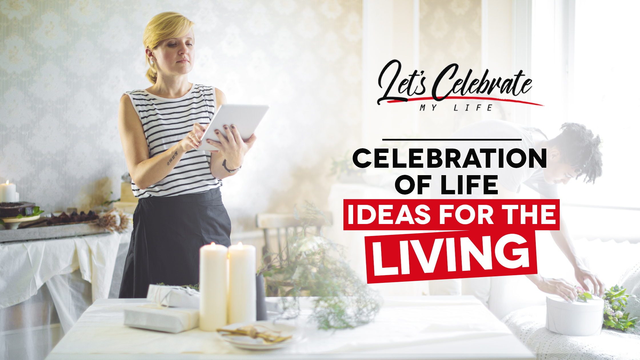 Celebration Of Life Ideas For The Living